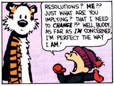 No_resolutions_calvin_perfect the way I am